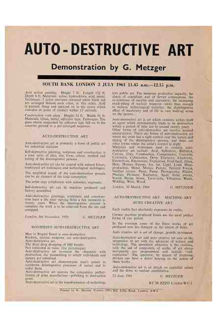 ustav Metzger Auto-Destructive Art, Machine Art, Auto-Creative Art, 1961 Third manifesto (Southbank manifesto) Offset print 28.2 cm x 21.7 cm Courtesy of the artist