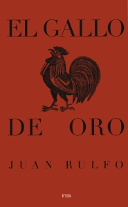 El gallo de oro. Editorial RM